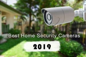 Best Home Security Cameras for 2019