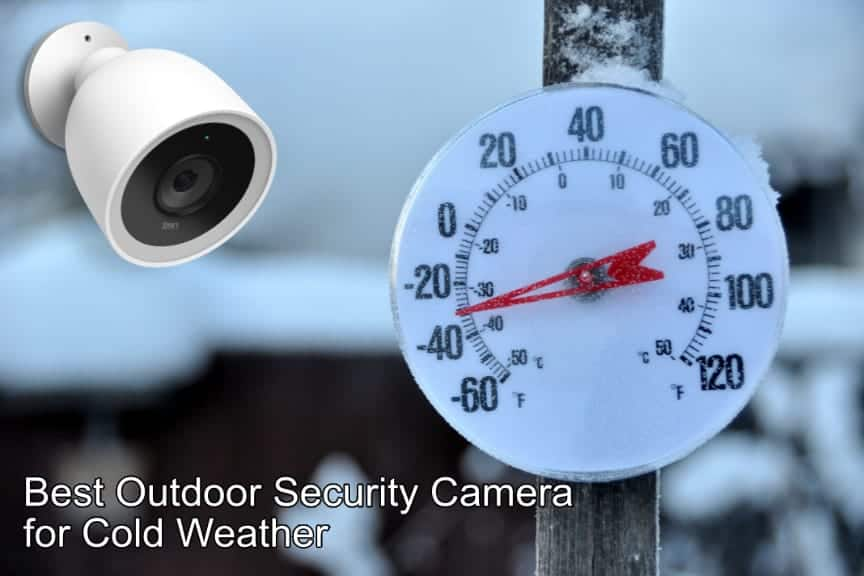 Best Outdoor Security Camera for Cold Weather