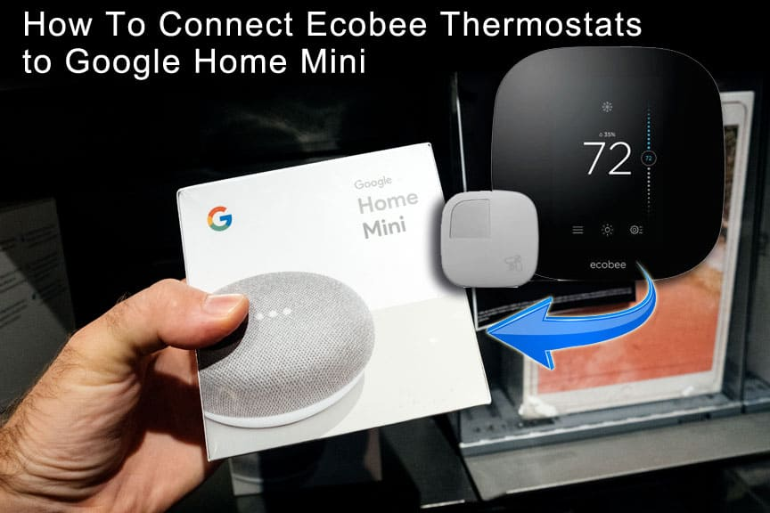 How To Connect Ecobee Thermostats To Google Home Mini