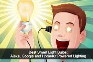 Best Smart Light Bulbs: Alexa, Google and HomeKit Powered Lighting