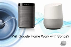 Will Google Home (Assistant) Work with Sonos