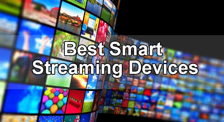 Best Smart Streaming Devices