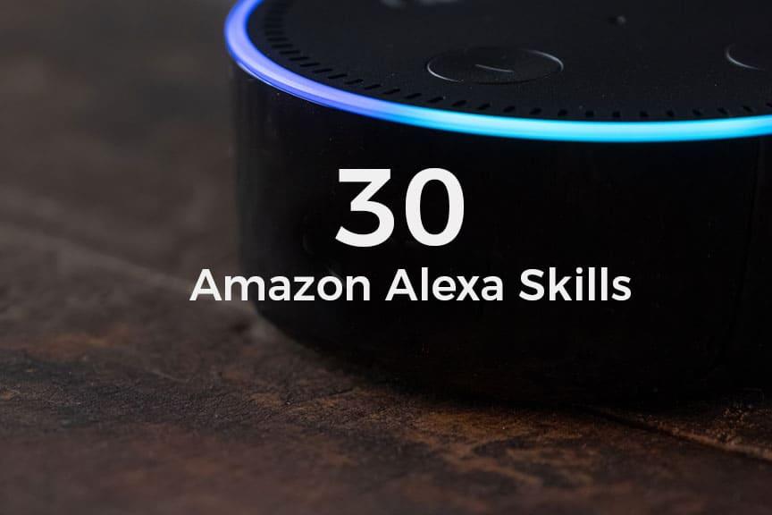 30 Amazon Alexa Skills