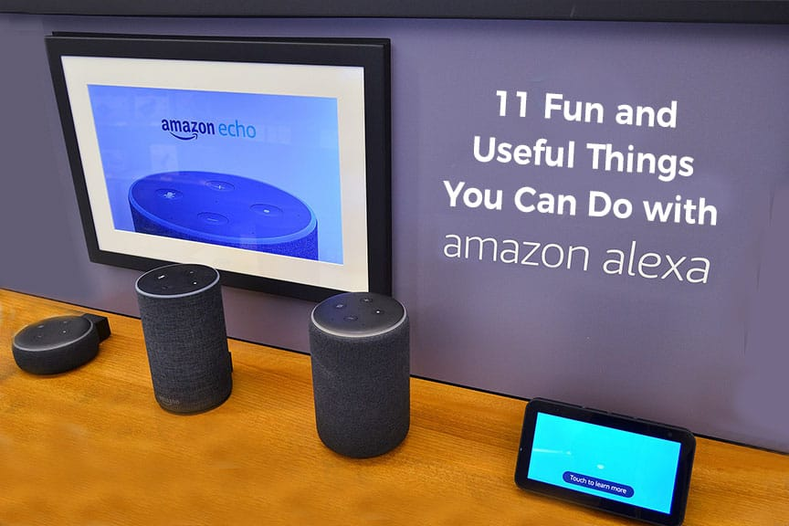 11 Fun and Useful Things You Can Do with Alexa
