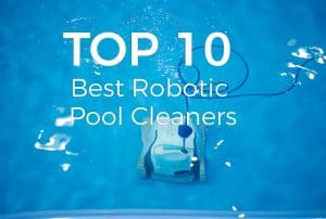 TOP 10 Best Robotic Pool Cleaners